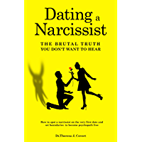 Dating a Narcissist - The brutal truth you don't want to hear: How to spot a narcissist on the very first date and set…