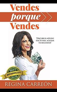 Vendes Porque vendes: Descubre el Método EXACTO para Acelerar tus Resultados (Spanish Edition)