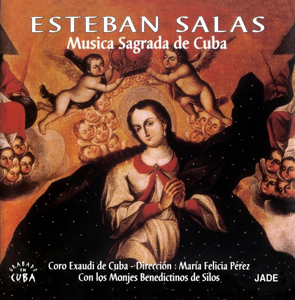 Esteban Salas: Cuban Baroque Sacred Music