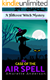 The Case of the Air Spell: A Hillcrest Witch Mystery (Hillcrest Witch Cozy Mystery Book 9)