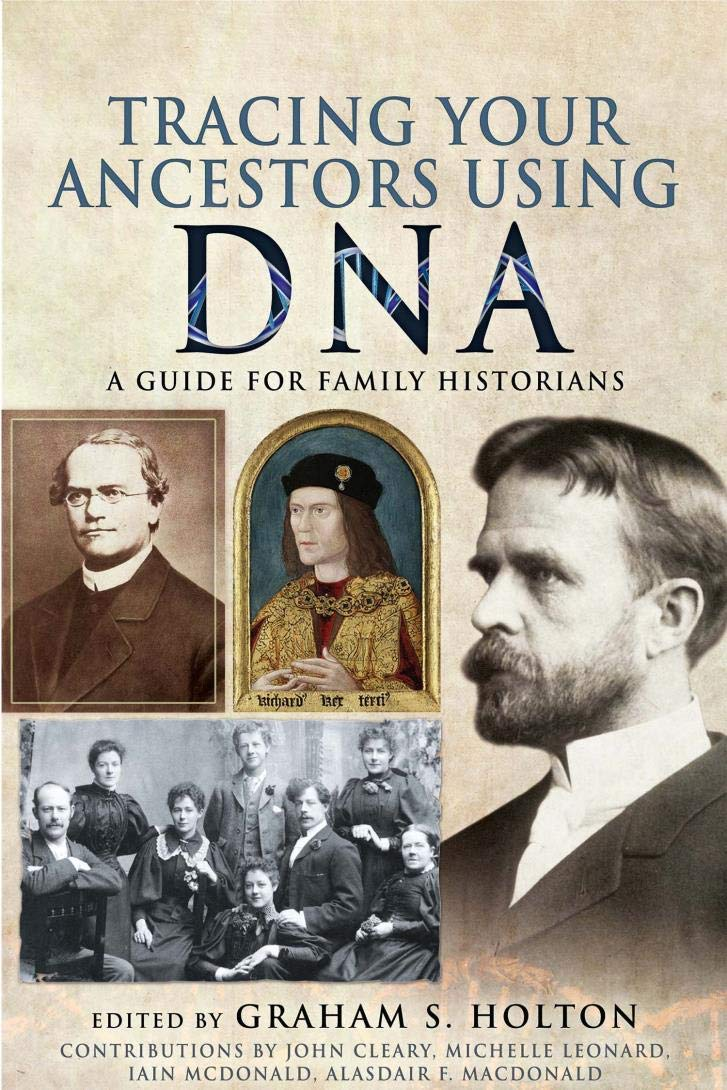 Tracing Your Ancestors Using DNA: A Guide for Family Historians