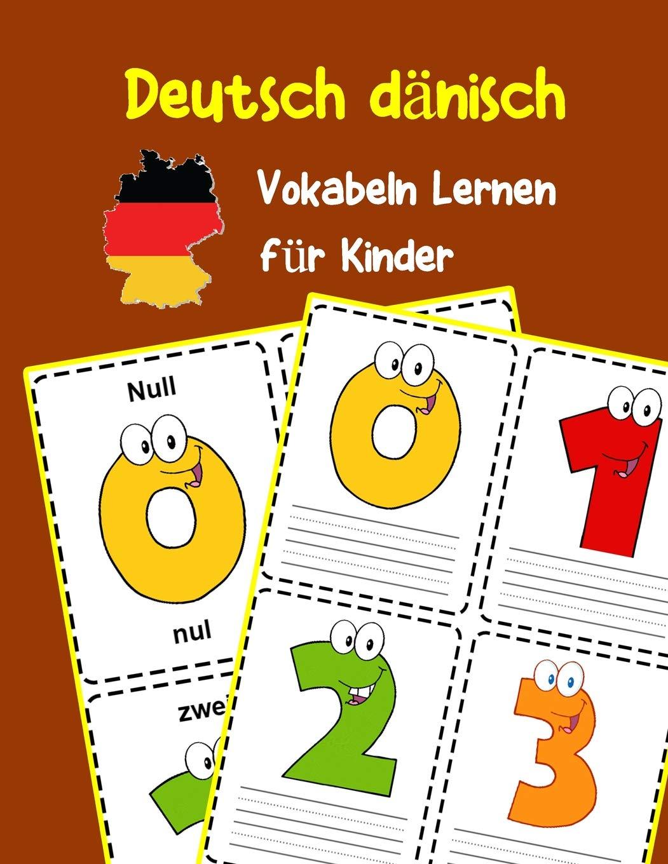 Deutsch dänisch Vokabeln Lernen für Kinder: 200 basisch wortschatz und grammatik vorschulkind kindergarten 1. 2. 3. Klasse (Deutsch Vokabeln für Kinder Band 8)