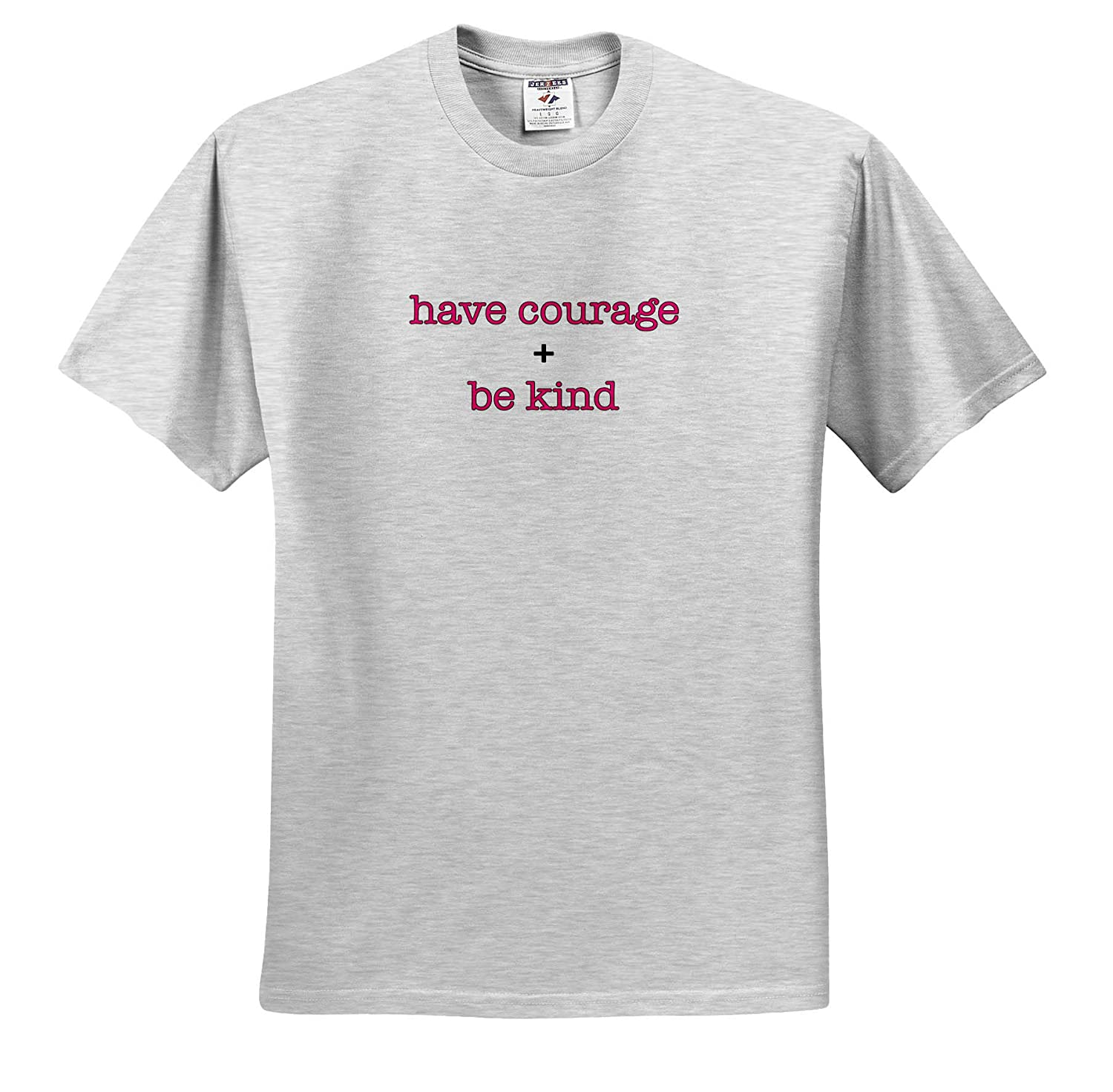 Have Courage and Be Kind Pink 3dRose EvaDane T-Shirts Inspirational Sayings