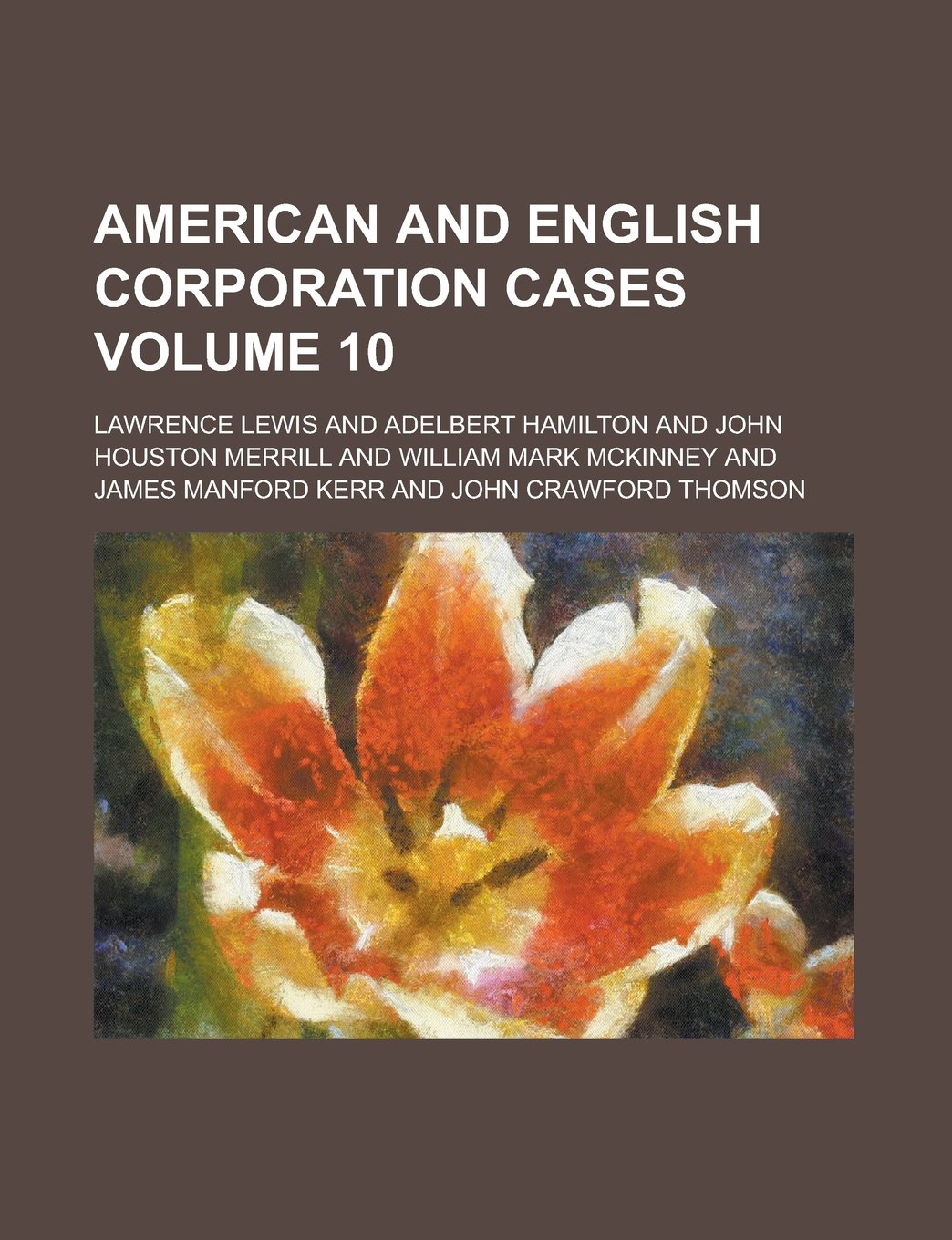 Read Online American and English Corporation Cases Volume 10 PDF