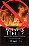 What is Hell?: The Truth About Hell and How to Avoid It (Christian Questions)