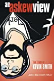 An Askew View: The Films of Kevin Smith
