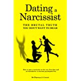 Dating a Narcissist - The brutal truth you don't want to hear: How to spot a narcissist on the very first date and set bounda
