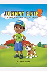 Johnny Skip 2: The Amazing Adventures of Johnny Skip 2 in Australia (multicultural book series for kids 3-to-6-years old) Kindle Edition