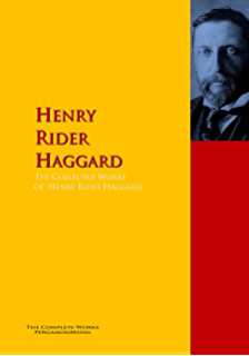 H. Rider Haggards Greatest Works