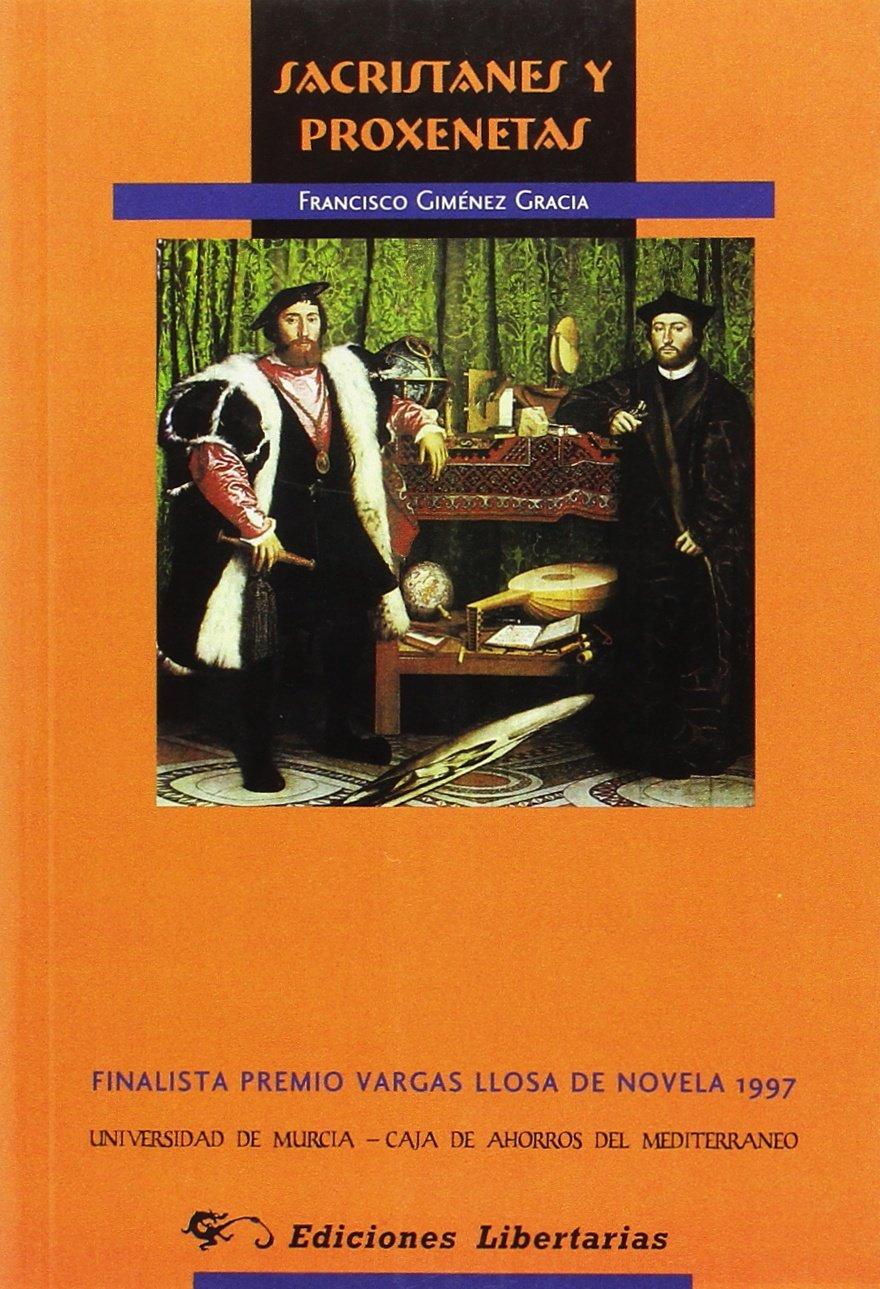 Sacristanes y proxenetas: Finalista Premio Vargas-Llosa 1997 ...