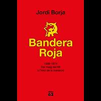Bandera Roja: 1968-1974. Del maig del 68 a l'inici de la transició (Catalan Edition)