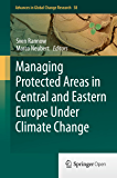 Managing Protected Areas in Central and Eastern Europe Under Climate Change (Advances in Global Change Research Book 58) (English Edition)