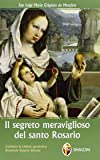 Il segreto meraviglioso del santo rosario