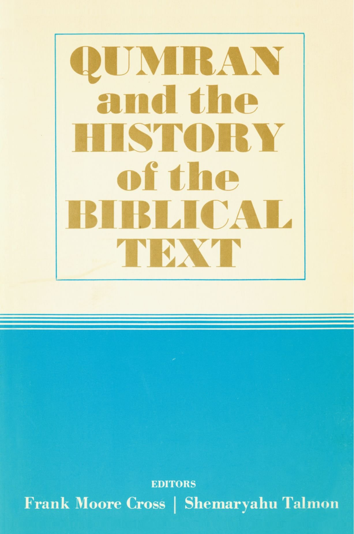 Qumran and the History of the Biblical Text