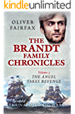 The Angel Takes Revenge: The Brandt Family Chronicles