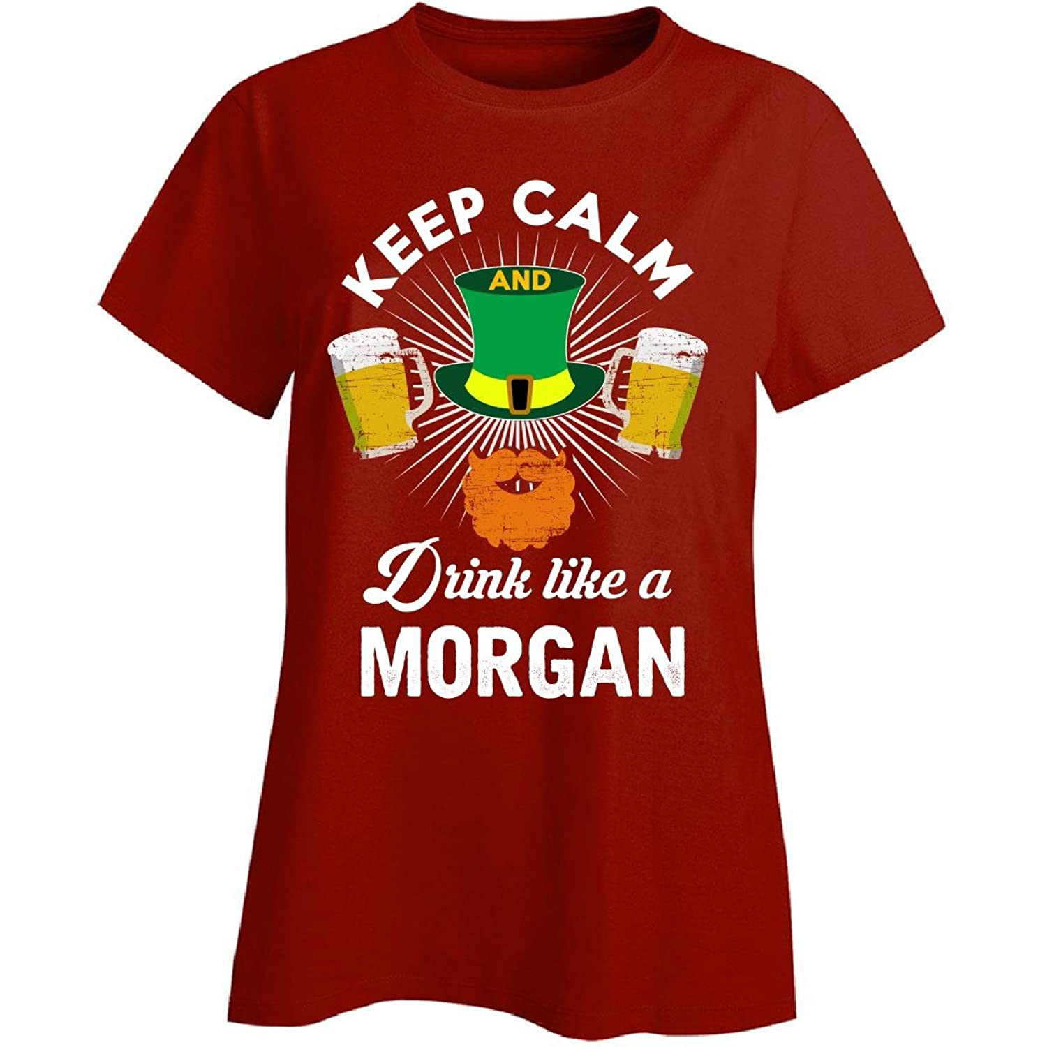 St Patricks Day Keep Calm Drink Like A Morgan Irish - Ladies T-shirt