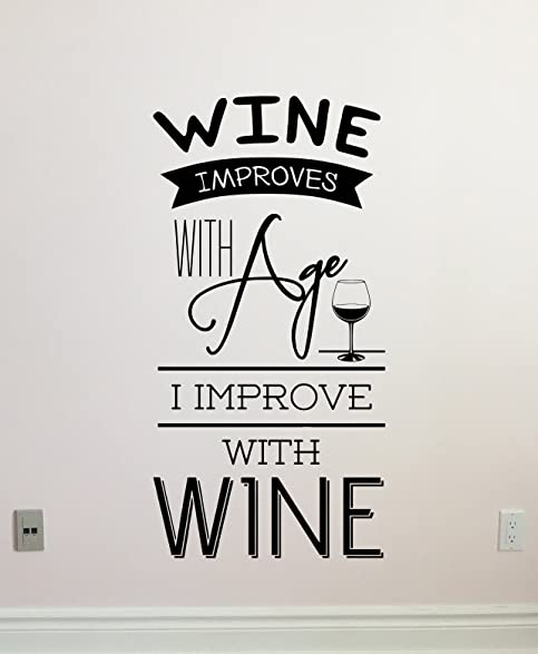 Wine Improves With Age I Improve Kitchen Quote Wall Decal Decals