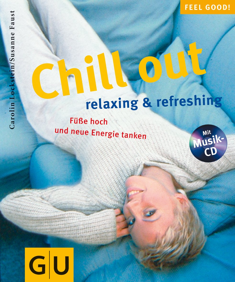 Chill out (mit CD) (GU Feel good!)