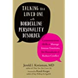 Talking to a Loved One with Borderline Personality Disorder: Communication Skills to Manage Intense Emotions, Set Boundaries,