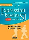 Expression des besoins pour le SI: Guide d'élaboration du cachier des charges (Solutions d'entreprise)
