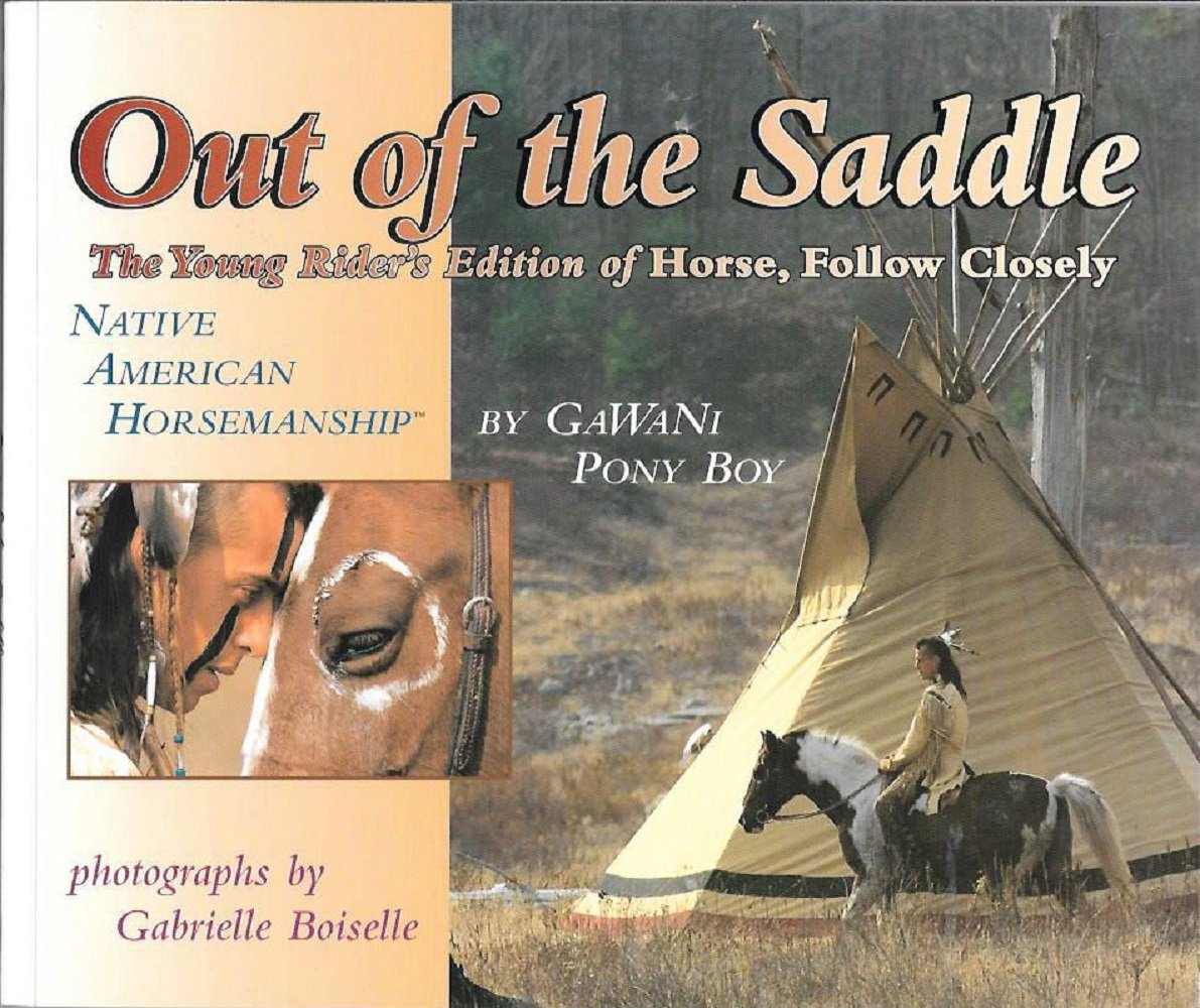 Out of the Saddle: Native American Horsmanship