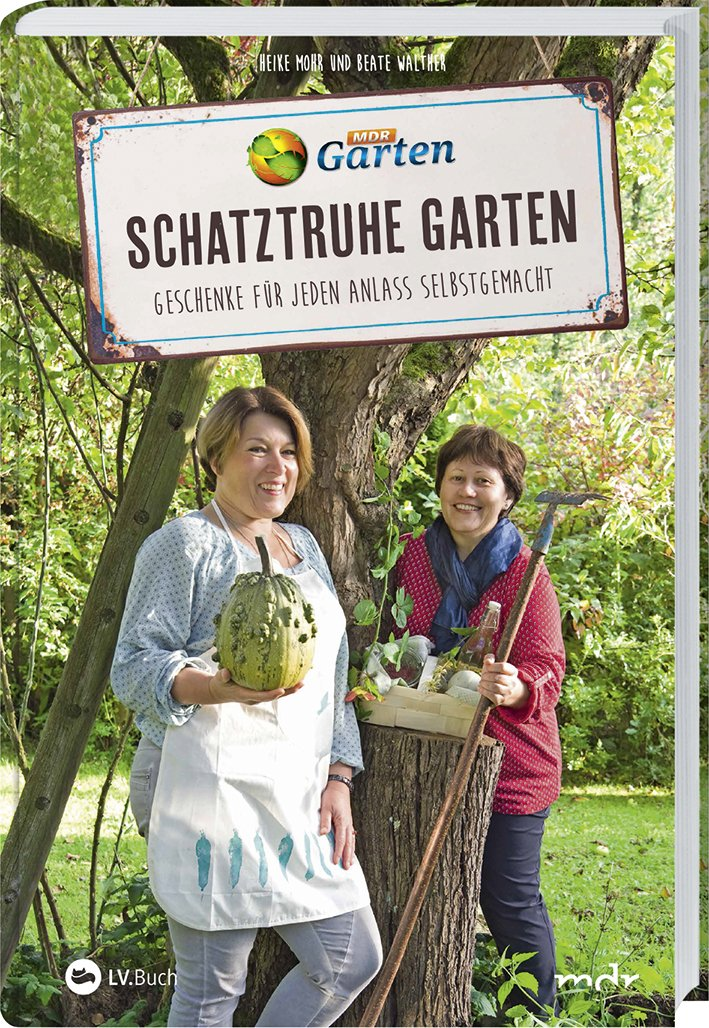 MDR Garten - Schatztruhe Garten: Geschenke für jeden Anlass selbst gemacht.