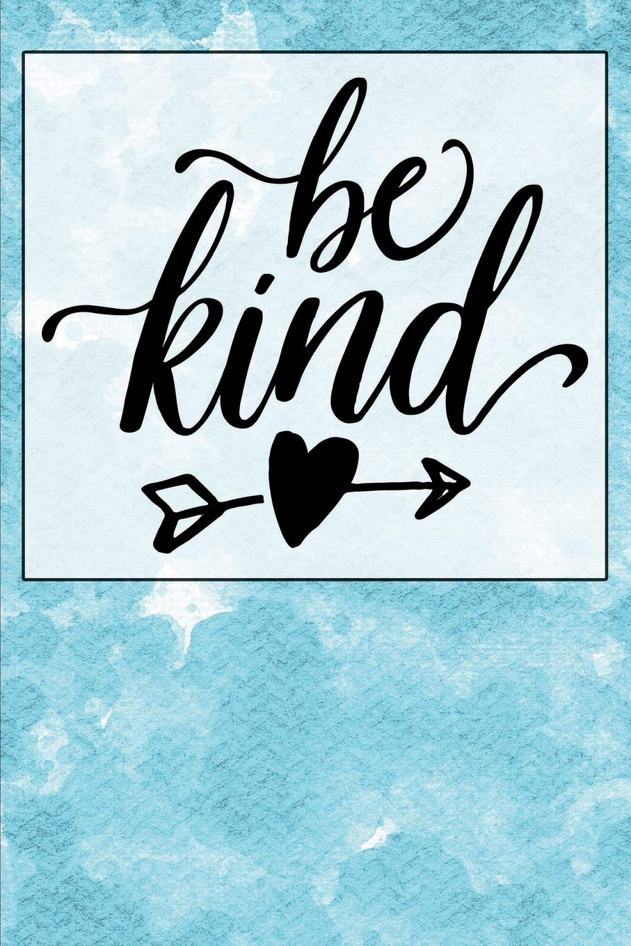Read Online Be Kind: A Positive, Motivational and Inspirational Quote Notebook & Blank Lined Idea Journal with Cute and Trendy Design for Girls, Teens, and Women (Composition Book, 120 pages, 6x9 inches) PDF ePub book