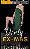 Dirty Ex-Mas: A Romantic Suspense Novella (Dirty Darlings Book 1)