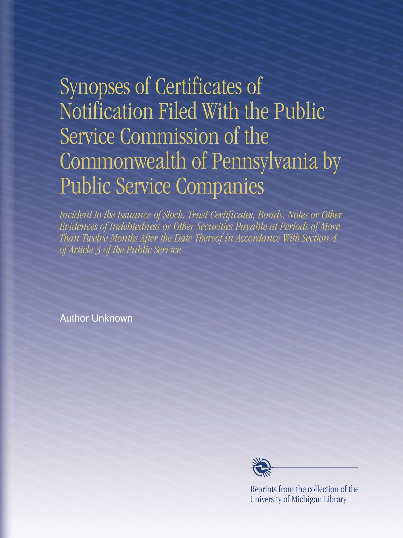 Synopses of Certificates of Notification Filed With the Public Service Commission of the Commonwealth of Pennsylvania by Public Service Companies: ... Section 4 of Article 3 of the Public Service pdf epub