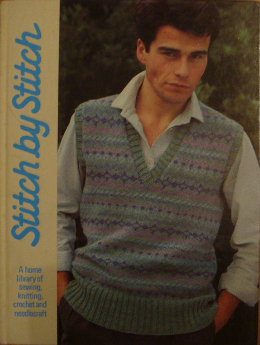 Stitch By Stitch A Home Library Of Sewing Knitting Crochet And