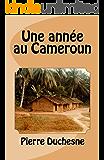 Une année au Cameroun (French Edition)