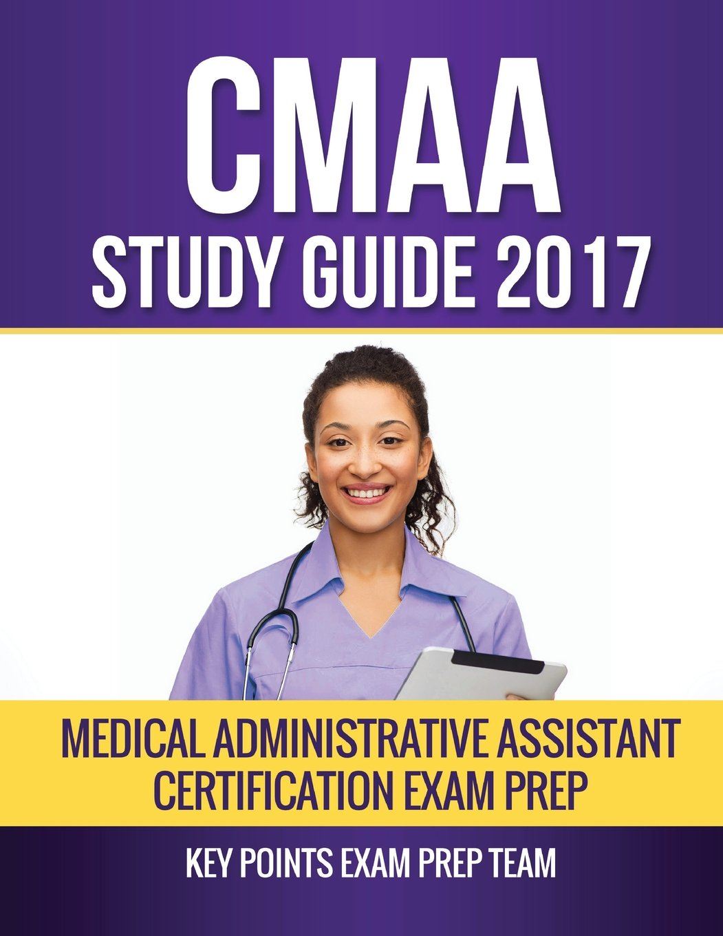 Cmaa Study Guide 2017 Medical Administrative Assistant