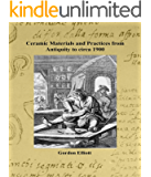 Ceramic Materials and Practices from Antiquity to circa 1900 (English Edition)