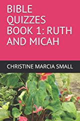 BIBLE QUIZZES BOOK 1: RUTH AND MICAH Paperback
