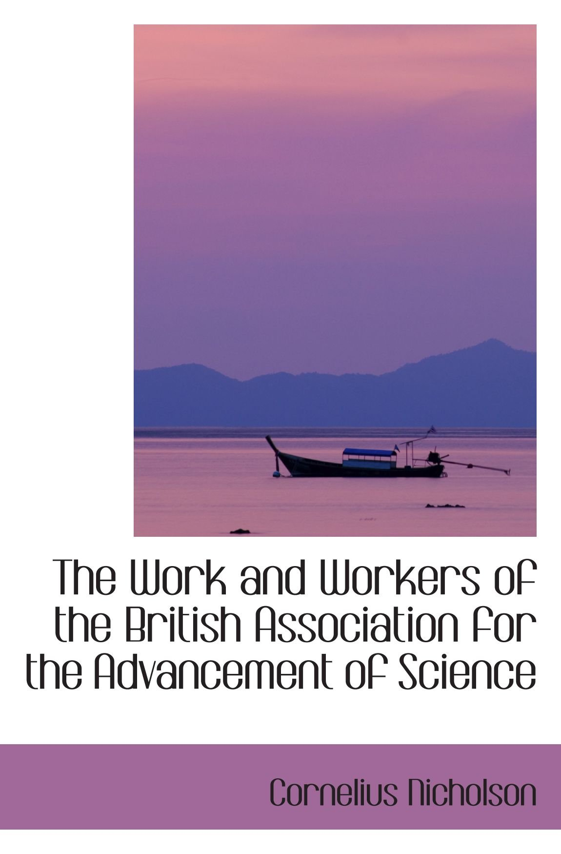 Download The Work and Workers of the British Association for the Advancement of Science pdf