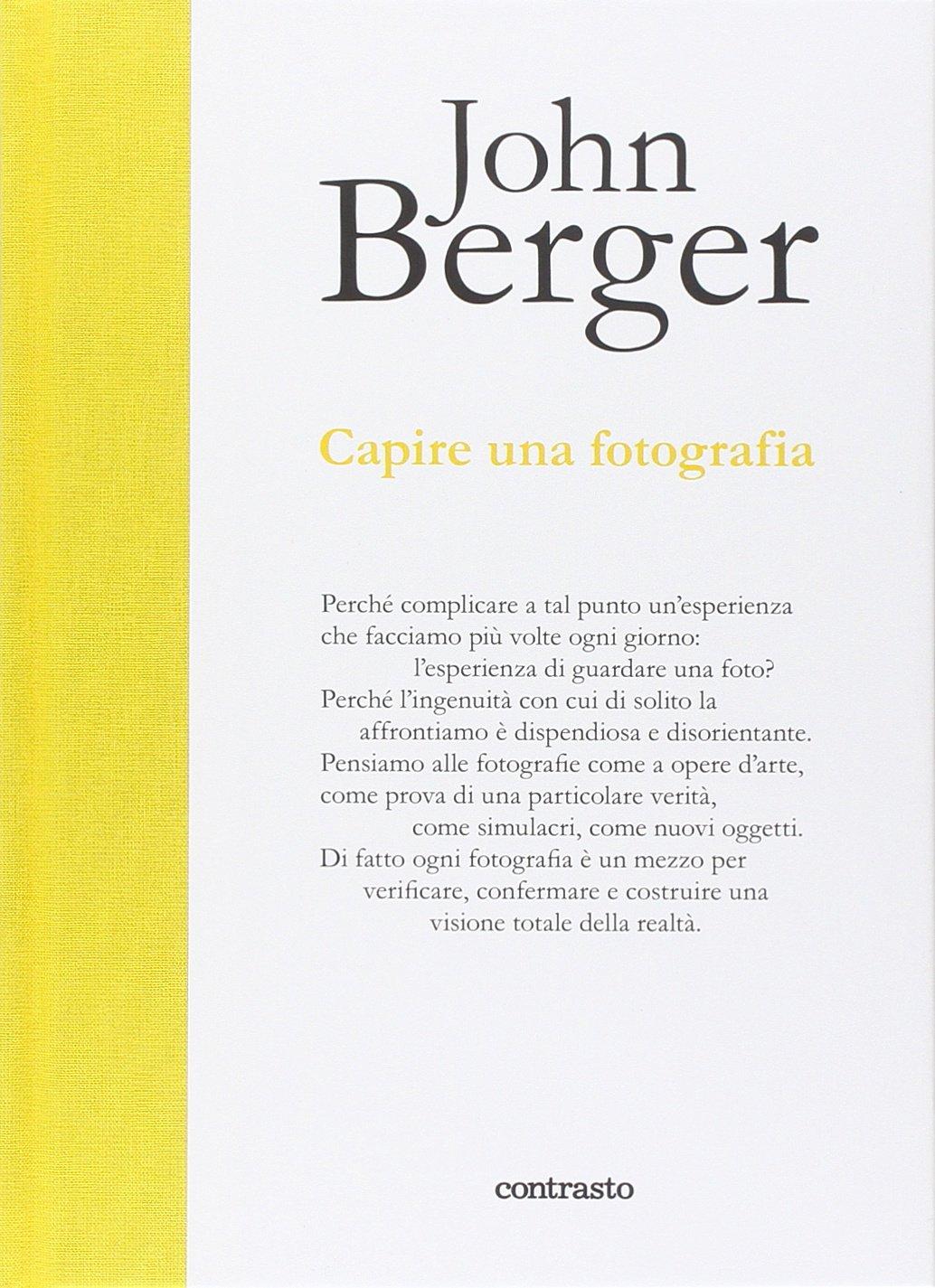 Capire una fotografia Copertina rigida – 2 ott 2014 John Berger G. Dyer M. Nadotti Contrasto