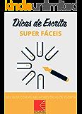 Dicas De Escrita Super Fáceis: Seu Guia Com As Melhores Dicas De Escrita