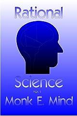Rational Science Vol. I Kindle Edition