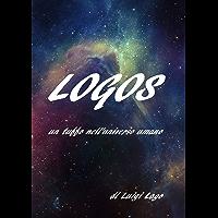 LOGOS: un tuffo nell'universo umano (Italian Edition)