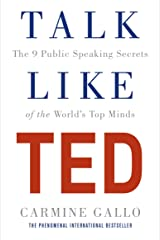Talk Like TED: The 9 Public Speaking Secrets of the World's Top Minds Kindle Edition
