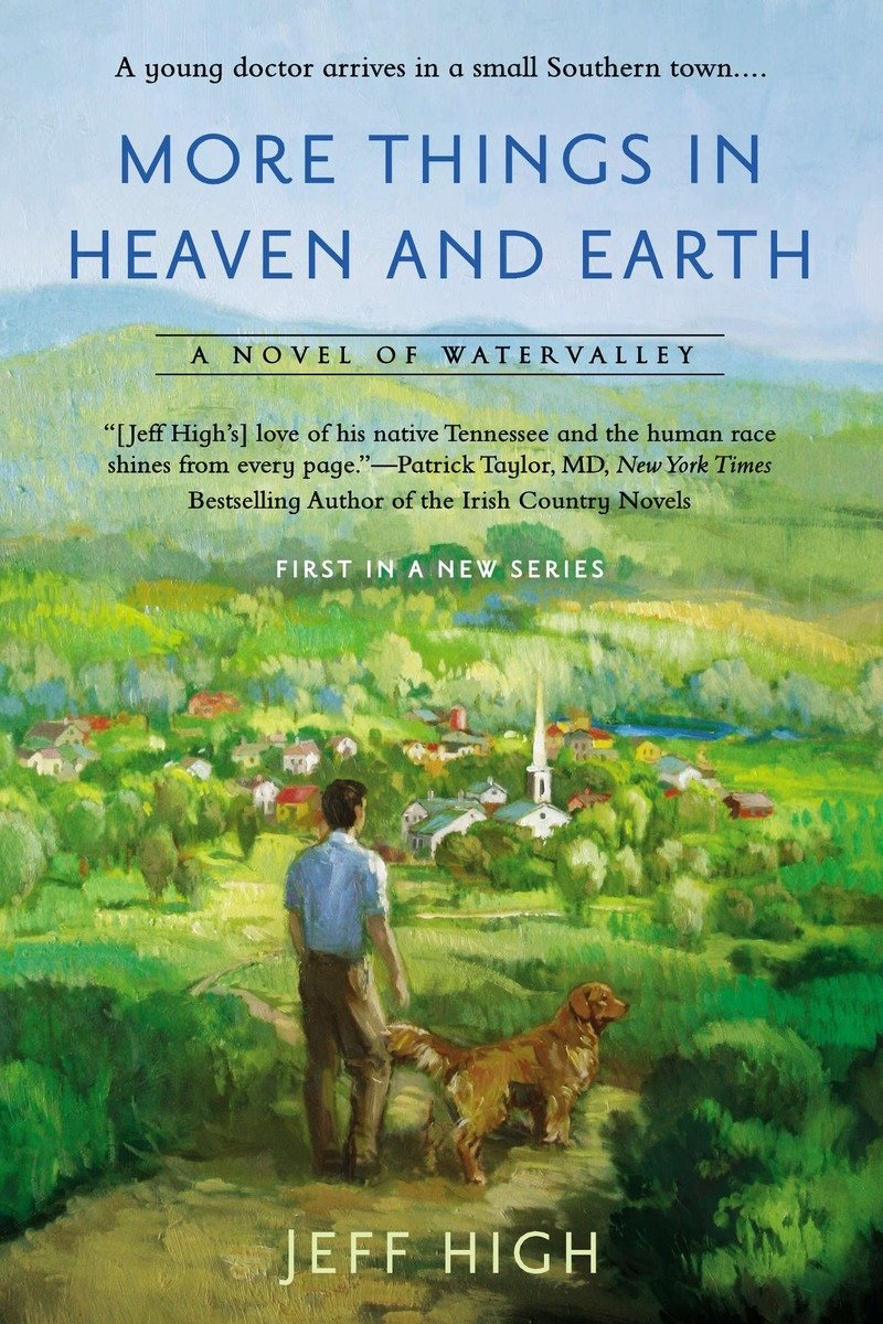 More Things in Heaven and Earth: A Novel of Watervalley: High, Jeff:  8601423410067: Amazon.com: Books