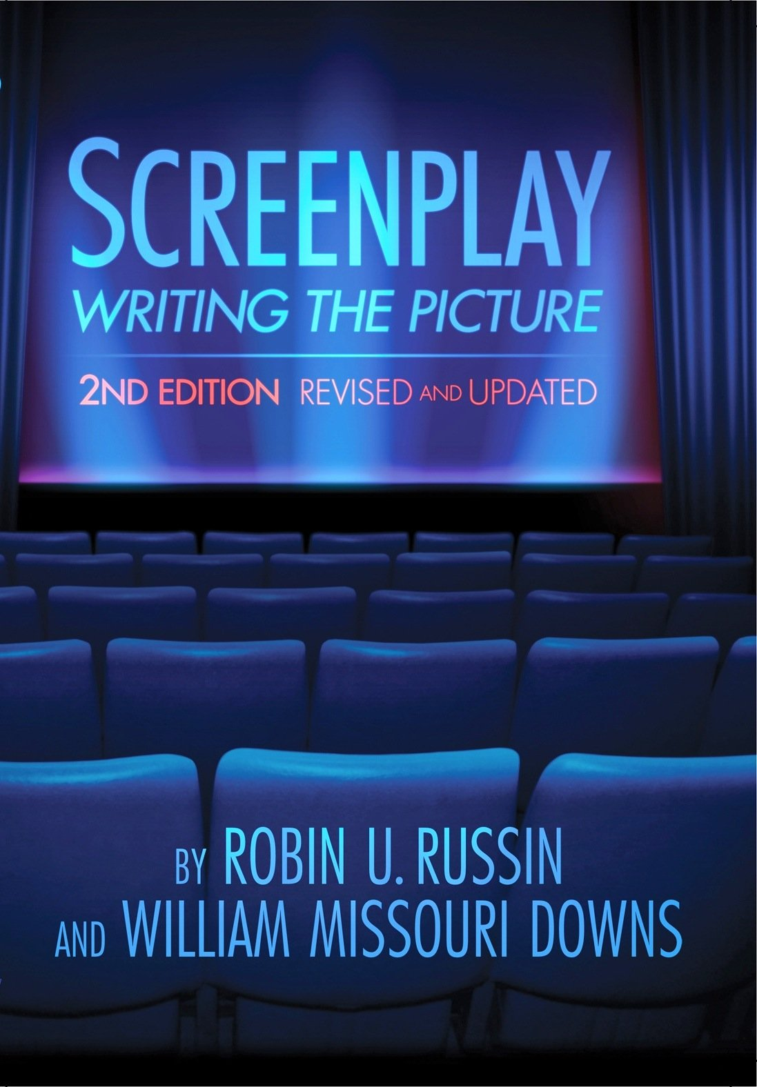 Screenplay: Writing the Picture, 2nd Edition by Silman-James Press