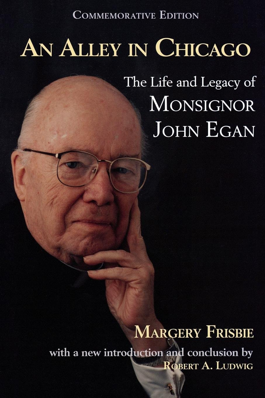 An Alley in Chicago: The Life and Legacy of Monsignor John Egan pdf