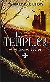 Le Templier et le grand secret : Une enquête de Gondemar le Templier