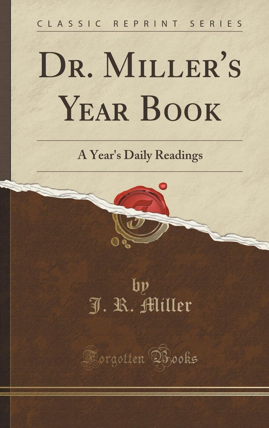 Dr. Miller's Year Book: A Year's Daily Readings (Classic Reprint) pdf