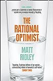 The Rational Optimist: How Prosperity Evolves (English Edition)
