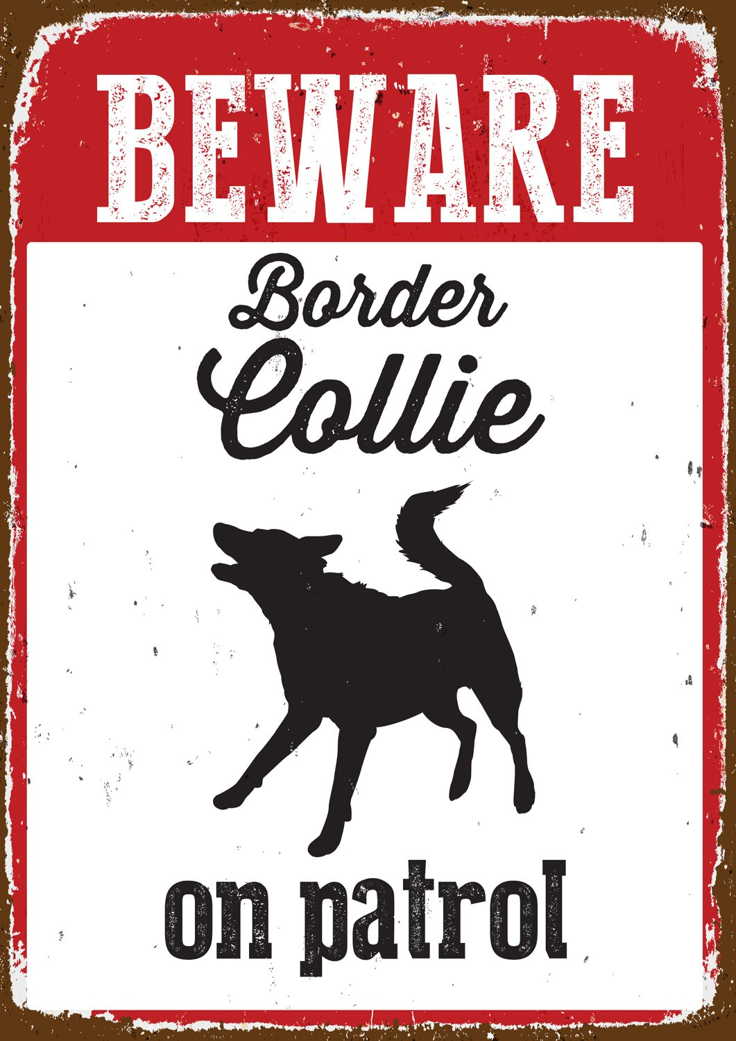 Magnet & Steel Imán y Acero Beware Border Collie on Patrol Tin Sign 6757