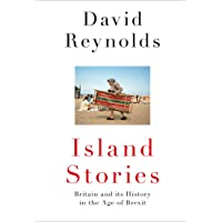 Island Stories: Britain and Its History in the Age of Brexit