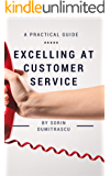 Excelling at Customer Service: A Practical Guide