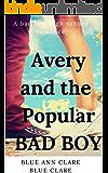 Avery And The Popular Bad Boy: A BAD BOY HIGH SCHOOL ROMANCE